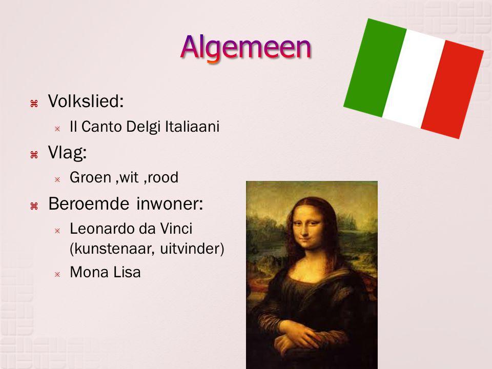  Volkslied:  Il Canto Delgi Italiaani  Vlag:  Groen,wit,rood  Beroemde inwoner:  Leonardo da Vinci (kunstenaar, uitvinder)  Mona Lisa