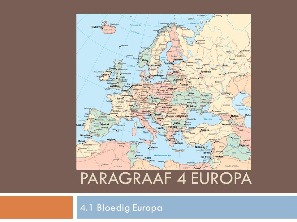 PARAGRAAF 4 EUROPA 4.1 Bloedig Europa