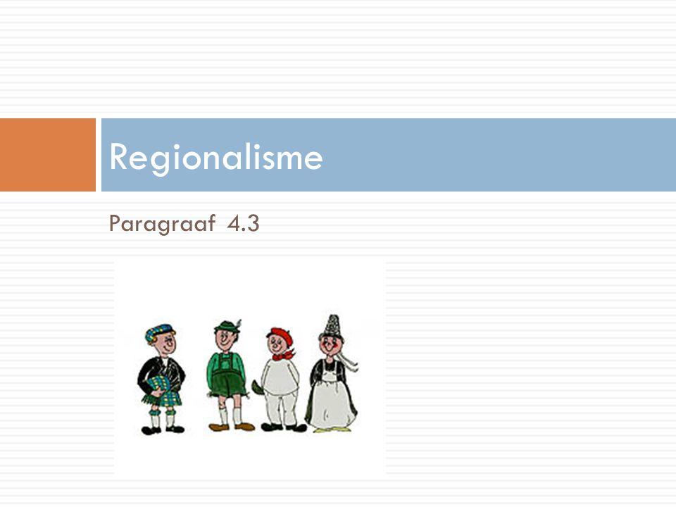 Paragraaf 4.3 Regionalisme
