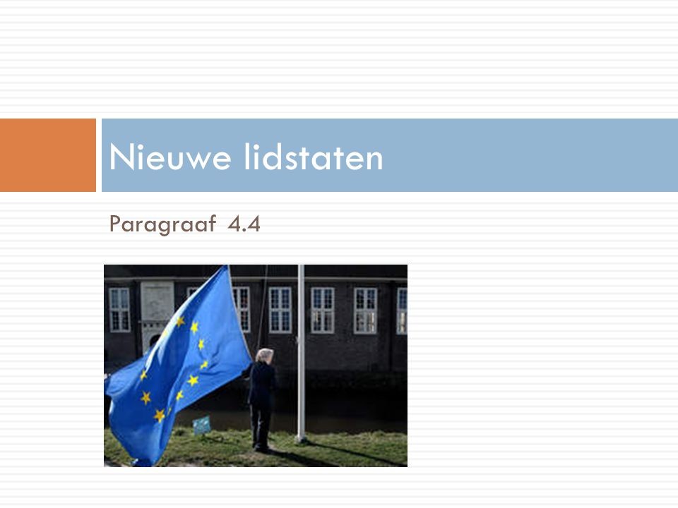 Paragraaf 4.4 Nieuwe lidstaten