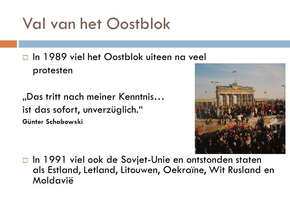"""Val van het Oostblok  In 1989 viel het Oostblok uiteen na veel protesten """"Das tritt nach meiner Kenntnis… ist das sofort, unverzüglich."""" Günter Schab"""