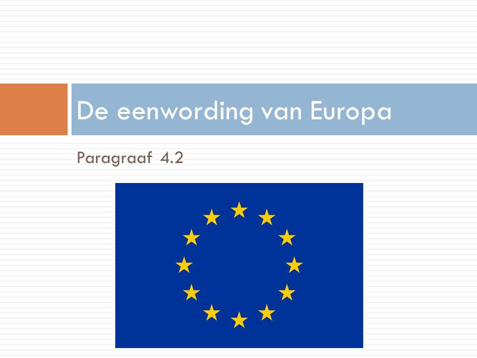 Paragraaf 4.2 De eenwording van Europa