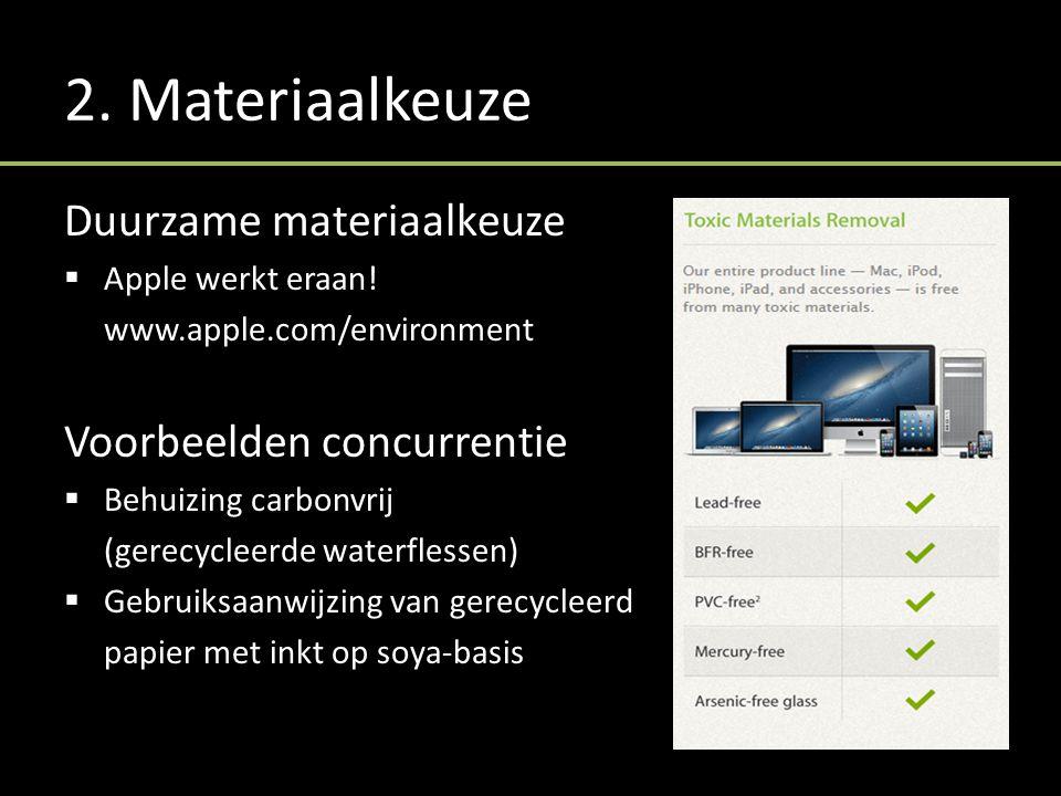 2. Materiaalkeuze Duurzame materiaalkeuze  Apple werkt eraan.