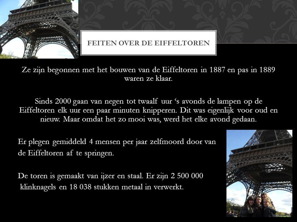 Ze zijn begonnen met het bouwen van de Eiffeltoren in 1887 en pas in 1889 waren ze klaar. Sinds 2000 gaan van negen tot twaalf uur 's avonds de lampen