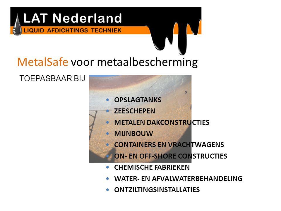 MetalSafe voor metaalbescherming TOEPASBAAR BIJ OPSLAGTANKS ZEESCHEPEN METALEN DAKCONSTRUCTIES MIJNBOUW CONTAINERS EN VRACHTWAGENS ON- EN OFF-SHORE CO