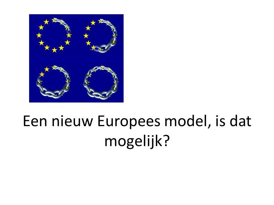 Een nieuw Europees model, is dat mogelijk?
