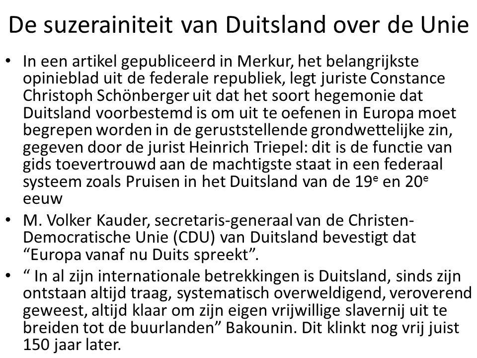 De suzerainiteit van Duitsland over de Unie In een artikel gepubliceerd in Merkur, het belangrijkste opinieblad uit de federale republiek, legt jurist