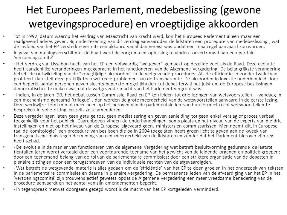 Het Europees Parlement, medebeslissing (gewone wetgevingsprocedure) en vroegtijdige akkoorden Tot in 1992, datum waarop het verdrag van Maastricht van
