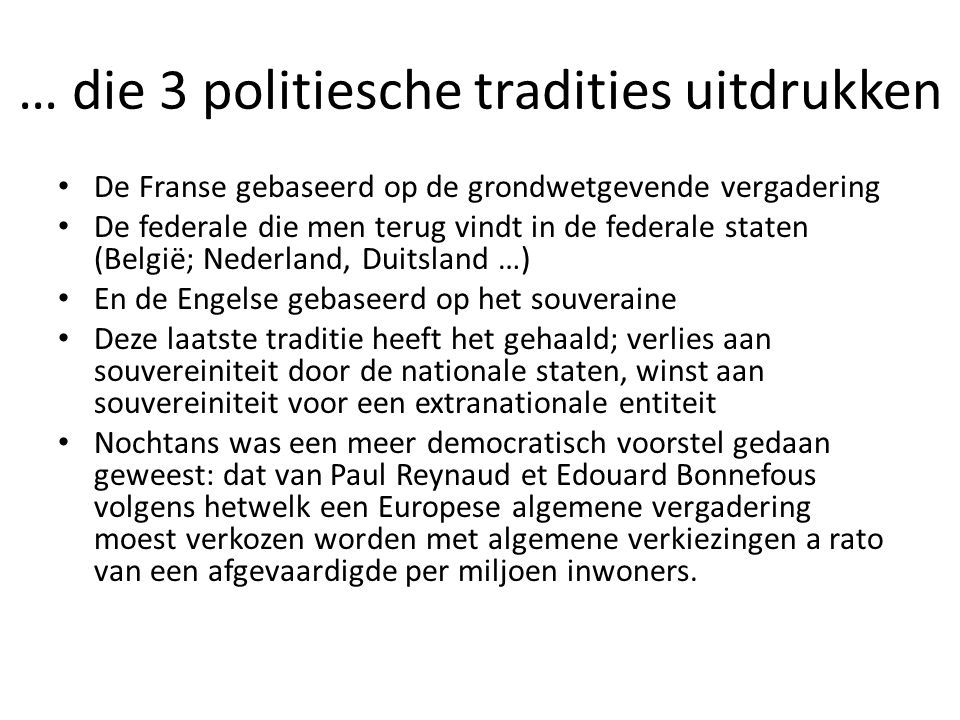 … die 3 politiesche tradities uitdrukken De Franse gebaseerd op de grondwetgevende vergadering De federale die men terug vindt in de federale staten (