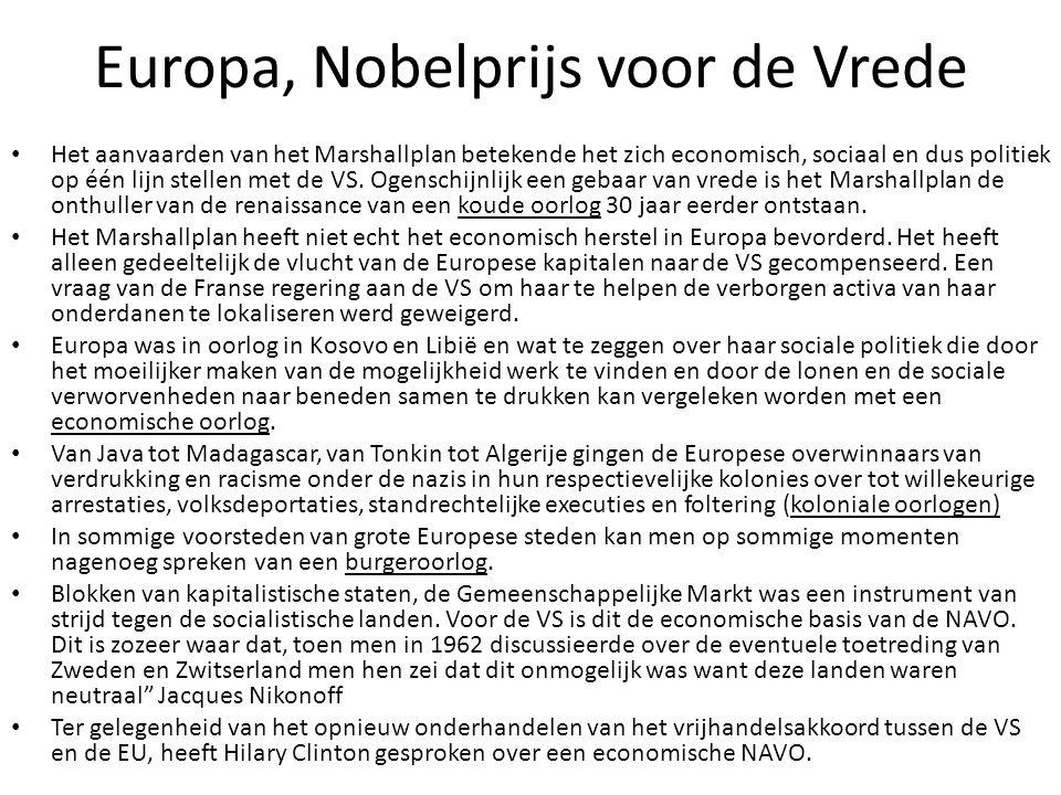 Europa, Nobelprijs voor de Vrede Het aanvaarden van het Marshallplan betekende het zich economisch, sociaal en dus politiek op één lijn stellen met de