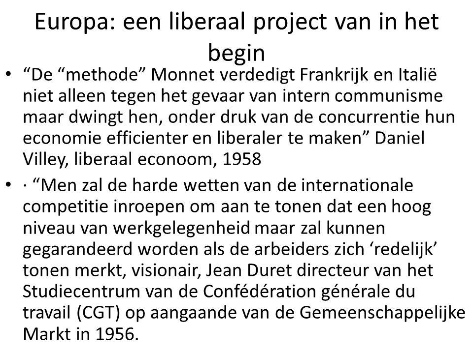 """Europa: een liberaal project van in het begin """"De """"methode"""" Monnet verdedigt Frankrijk en Italië niet alleen tegen het gevaar van intern communisme ma"""
