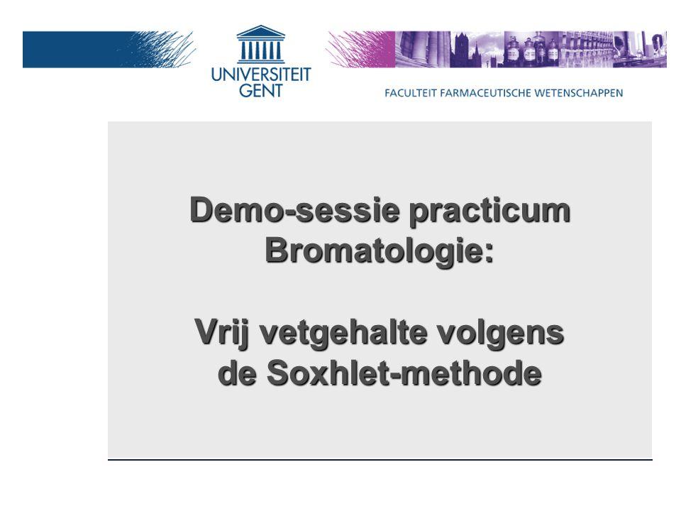 Demo-sessie practicum Bromatologie: Vrij vetgehalte volgens de Soxhlet-methode