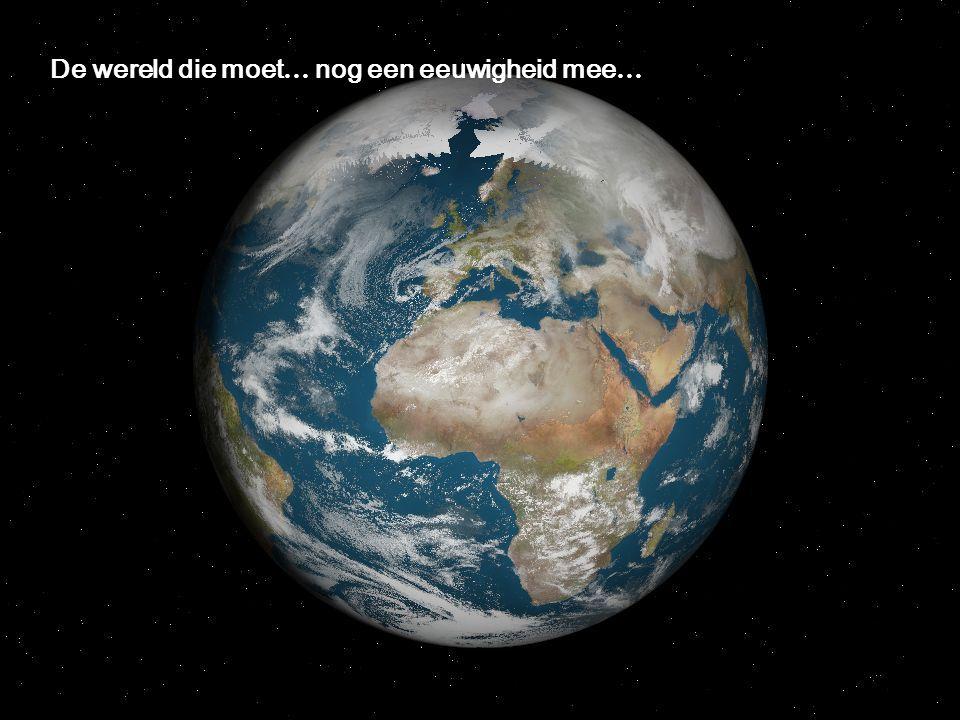 Vergeet voor éé n keer hoeveel geld een miljoen is De wereld die moet nog een eeuwigheid mee …