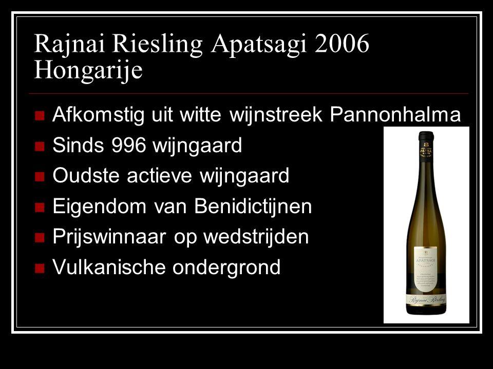 Rajnai Riesling Apatsagi 2006 Hongarije Afkomstig uit witte wijnstreek Pannonhalma Sinds 996 wijngaard Oudste actieve wijngaard Eigendom van Benidicti