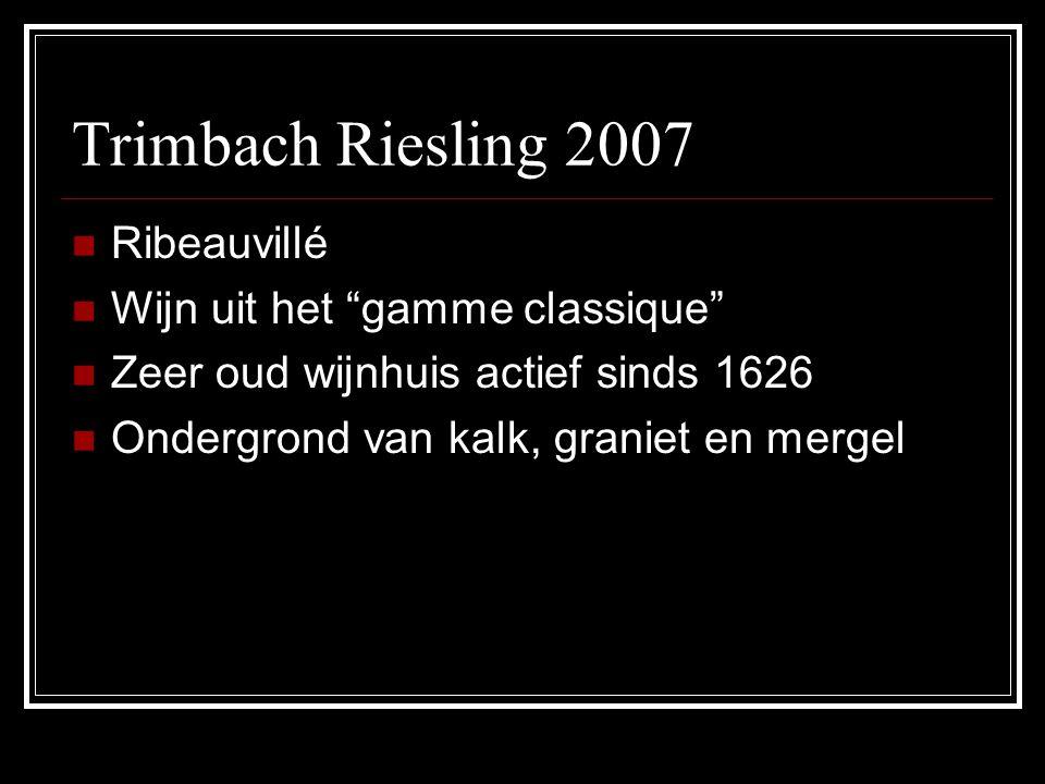 """Trimbach Riesling 2007 Ribeauvillé Wijn uit het """"gamme classique"""" Zeer oud wijnhuis actief sinds 1626 Ondergrond van kalk, graniet en mergel"""