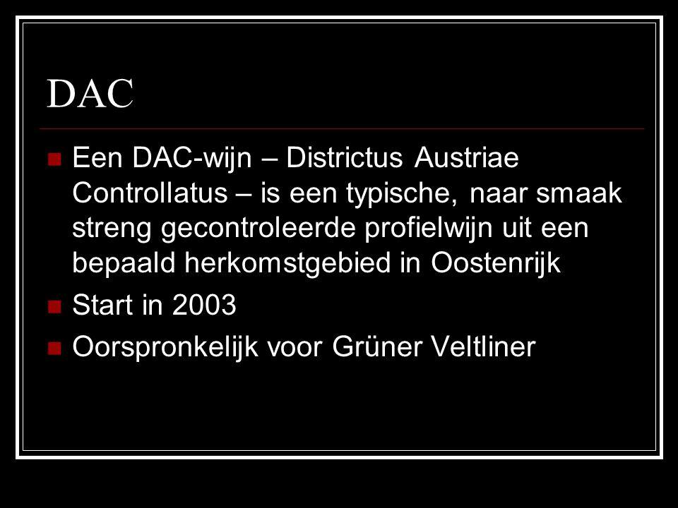DAC Een DAC-wijn – Districtus Austriae Controllatus – is een typische, naar smaak streng gecontroleerde profielwijn uit een bepaald herkomstgebied in