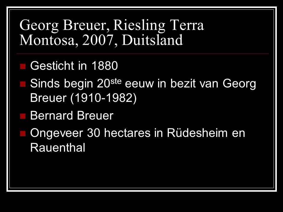 Georg Breuer, Riesling Terra Montosa, 2007, Duitsland Gesticht in 1880 Sinds begin 20 ste eeuw in bezit van Georg Breuer (1910-1982) Bernard Breuer On