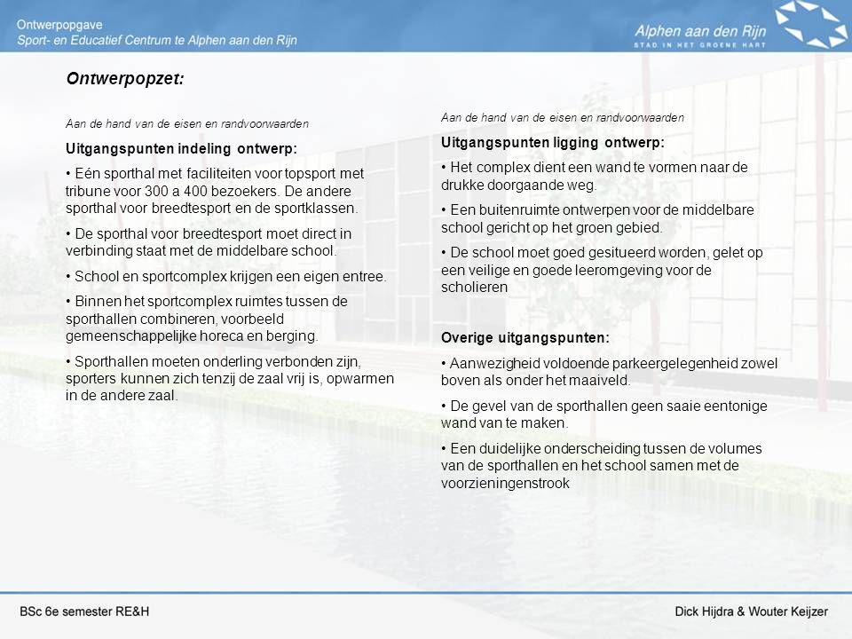 Ontwerpopzet: Aan de hand van de eisen en randvoorwaarden Uitgangspunten indeling ontwerp: Eén sporthal met faciliteiten voor topsport met tribune voo