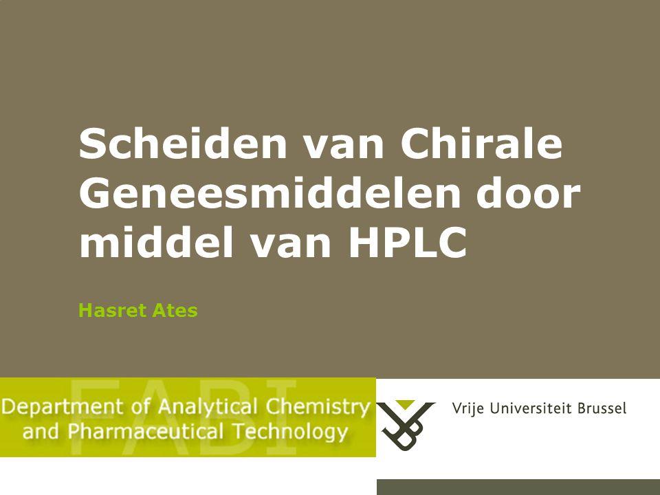 Scheiden van Chirale Geneesmiddelen door middel van HPLC Hasret Ates