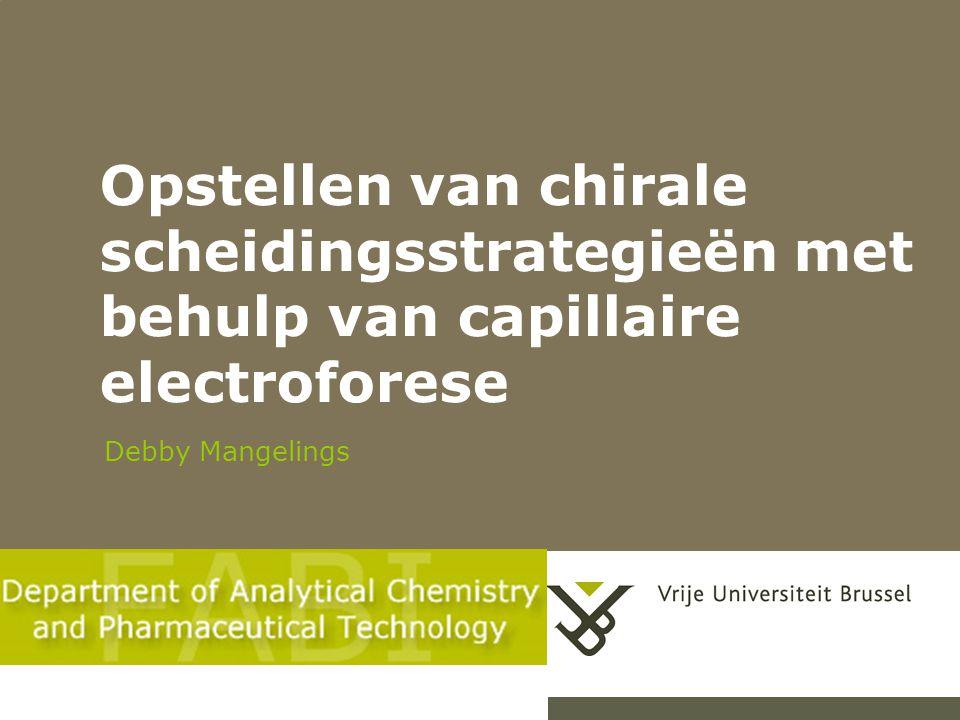 Opstellen van chirale scheidingsstrategieën met behulp van capillaire electroforese Debby Mangelings