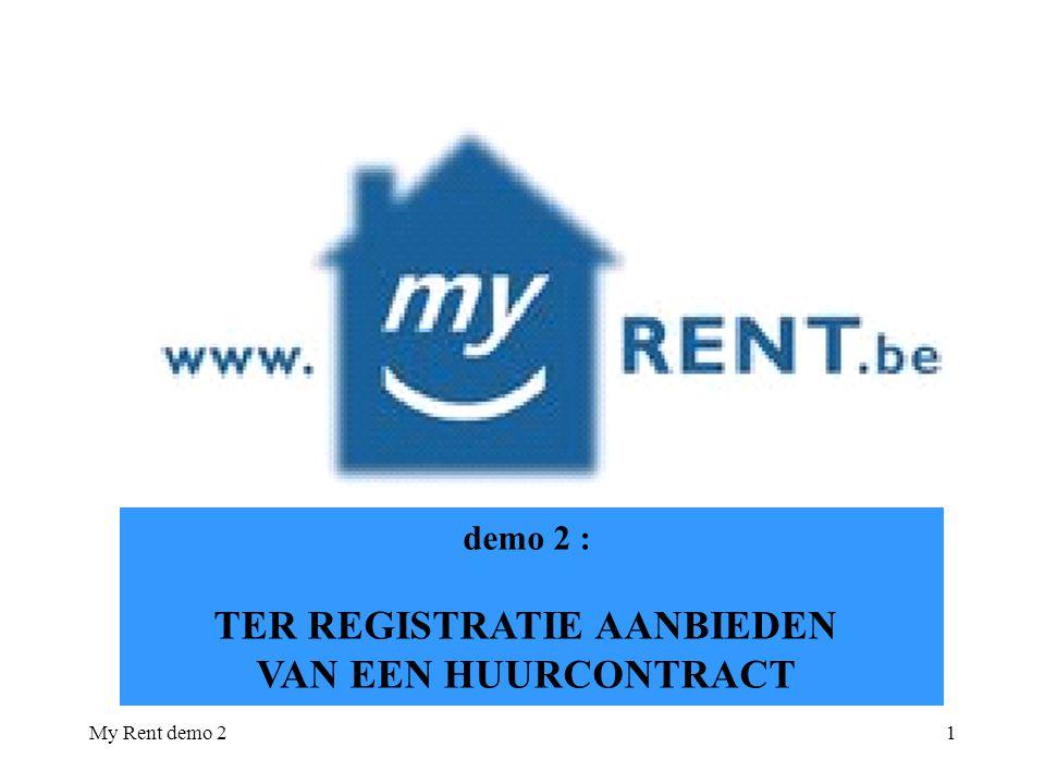 My Rent demo 22 WELKOMWELKOM voor wat betreft het opmaken van een huurcontract : zie demo 1