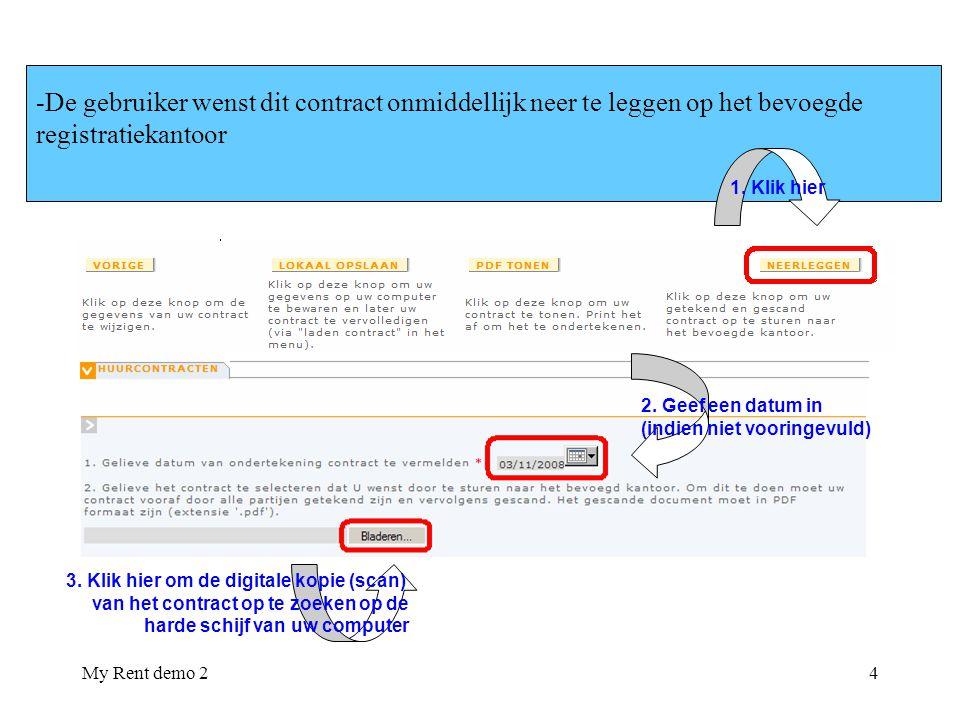 My Rent demo 24 -De gebruiker wenst dit contract onmiddellijk neer te leggen op het bevoegde registratiekantoor 2. Geef een datum in (indien niet voor