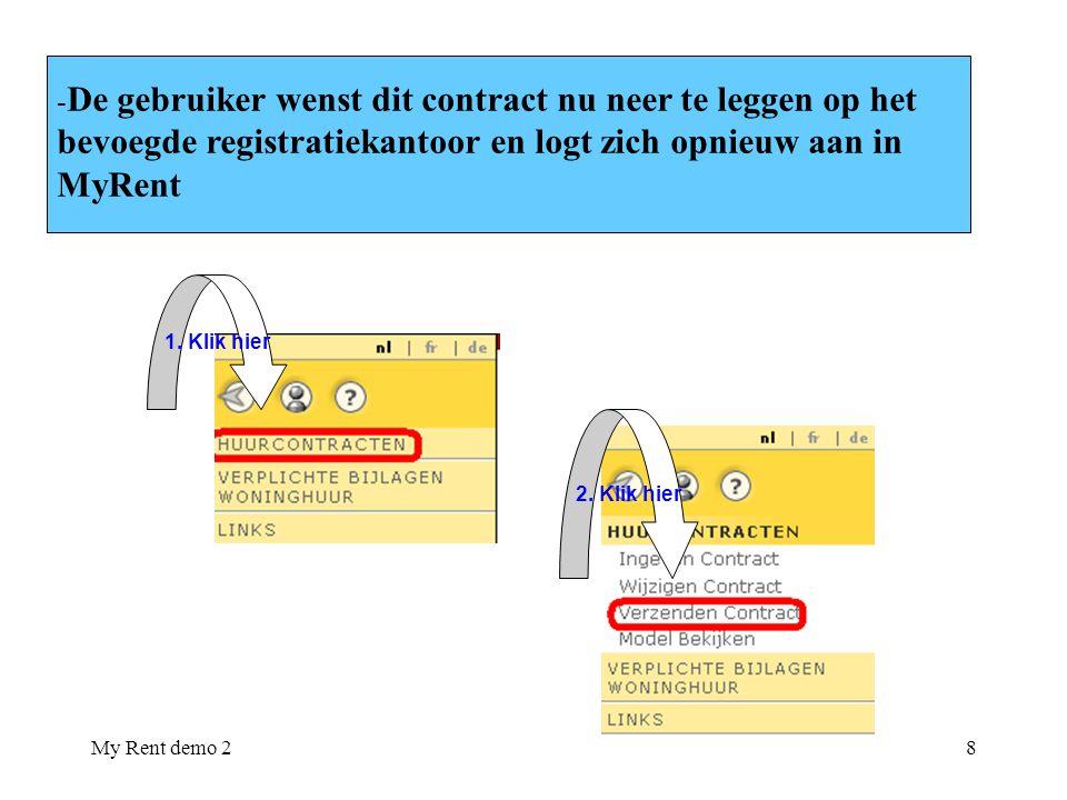 My Rent demo 28 - De gebruiker wenst dit contract nu neer te leggen op het bevoegde registratiekantoor en logt zich opnieuw aan in MyRent 1. Klik hier
