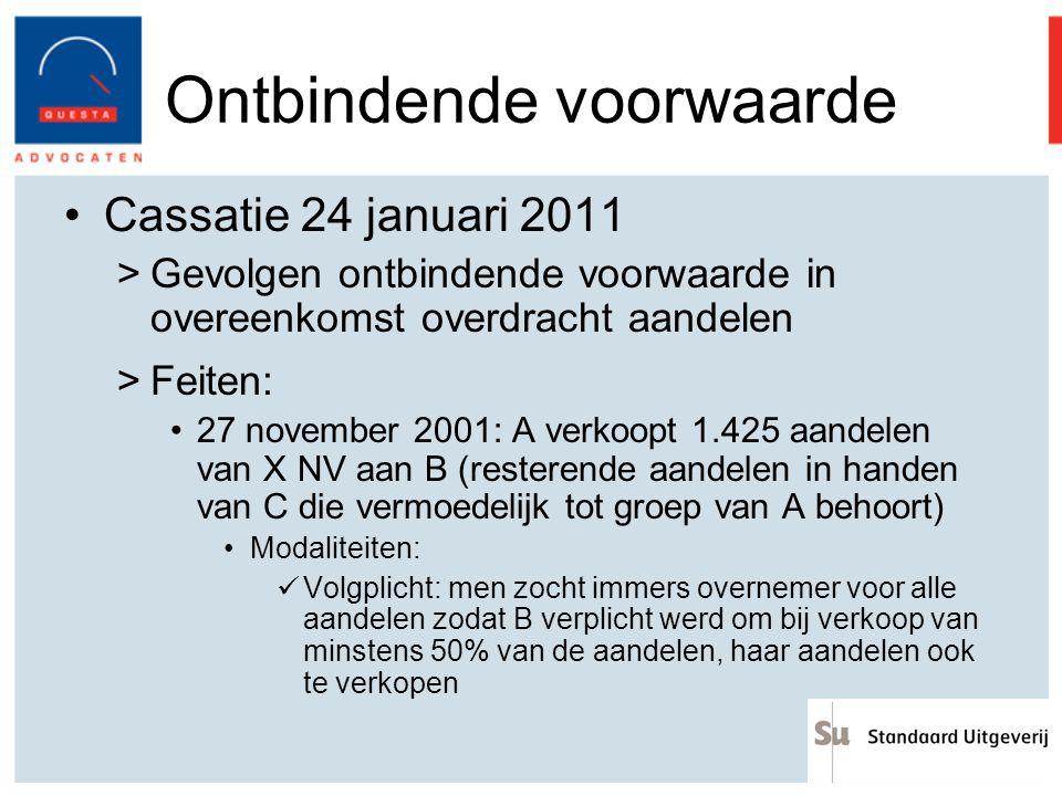 Ontbindende voorwaarde Cassatie 24 januari 2011 >Gevolgen ontbindende voorwaarde in overeenkomst overdracht aandelen >Feiten: 27 november 2001: A verk