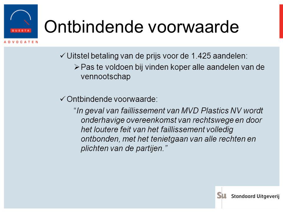 Ontbindende voorwaarde Uitstel betaling van de prijs voor de 1.425 aandelen:  Pas te voldoen bij vinden koper alle aandelen van de vennootschap Ontbi