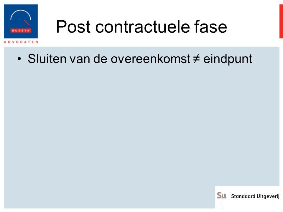 Post contractuele fase Sluiten van de overeenkomst ≠ eindpunt