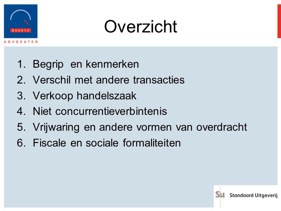 Overzicht 1.Begrip en kenmerken 2.Verschil met andere transacties 3.Verkoop handelszaak 4.Niet concurrentieverbintenis 5.Vrijwaring en andere vormen v