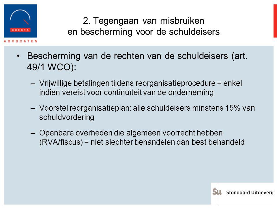 2. Tegengaan van misbruiken en bescherming voor de schuldeisers Bescherming van de rechten van de schuldeisers (art. 49/1 WCO): –Vrijwillige betalinge