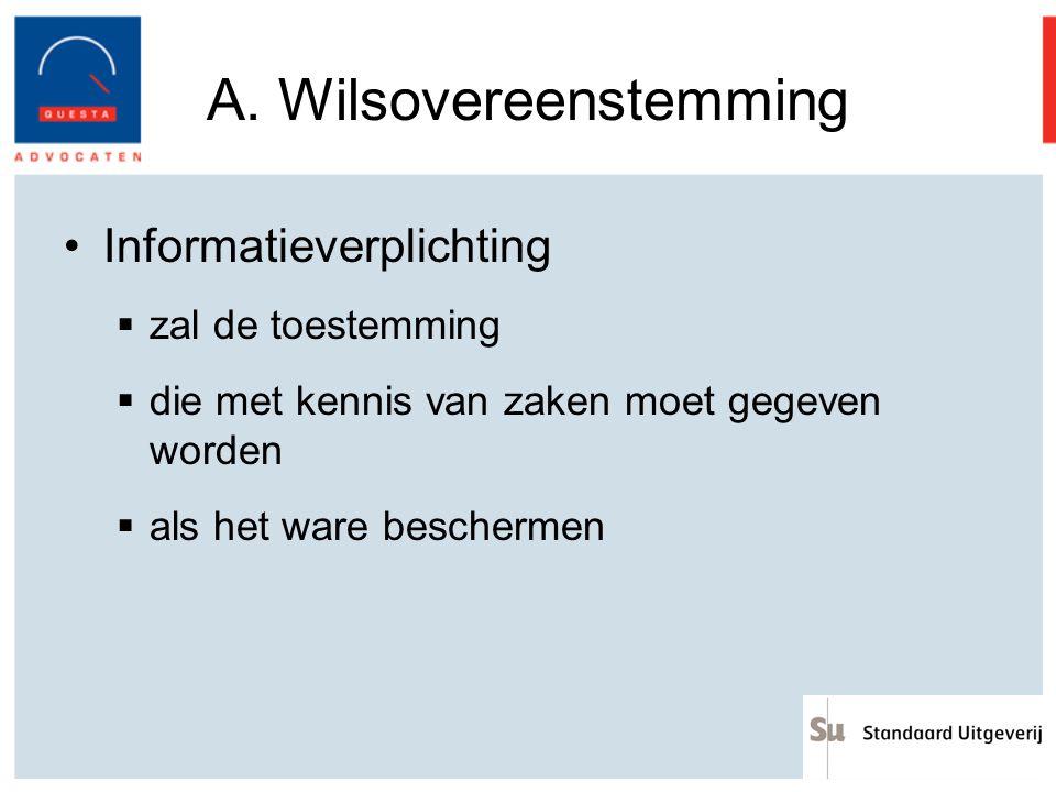 A. Wilsovereenstemming Informatieverplichting  zal de toestemming  die met kennis van zaken moet gegeven worden  als het ware beschermen