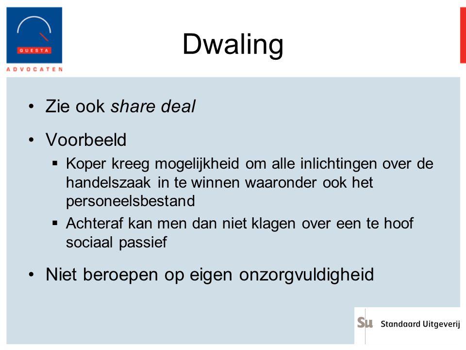 Dwaling Zie ook share deal Voorbeeld  Koper kreeg mogelijkheid om alle inlichtingen over de handelszaak in te winnen waaronder ook het personeelsbest