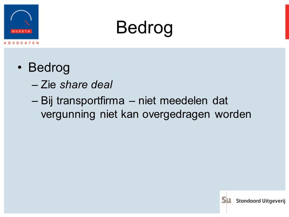 Bedrog –Zie share deal –Bij transportfirma – niet meedelen dat vergunning niet kan overgedragen worden