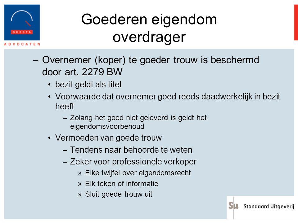 Goederen eigendom overdrager –Overnemer (koper) te goeder trouw is beschermd door art. 2279 BW bezit geldt als titel Voorwaarde dat overnemer goed ree