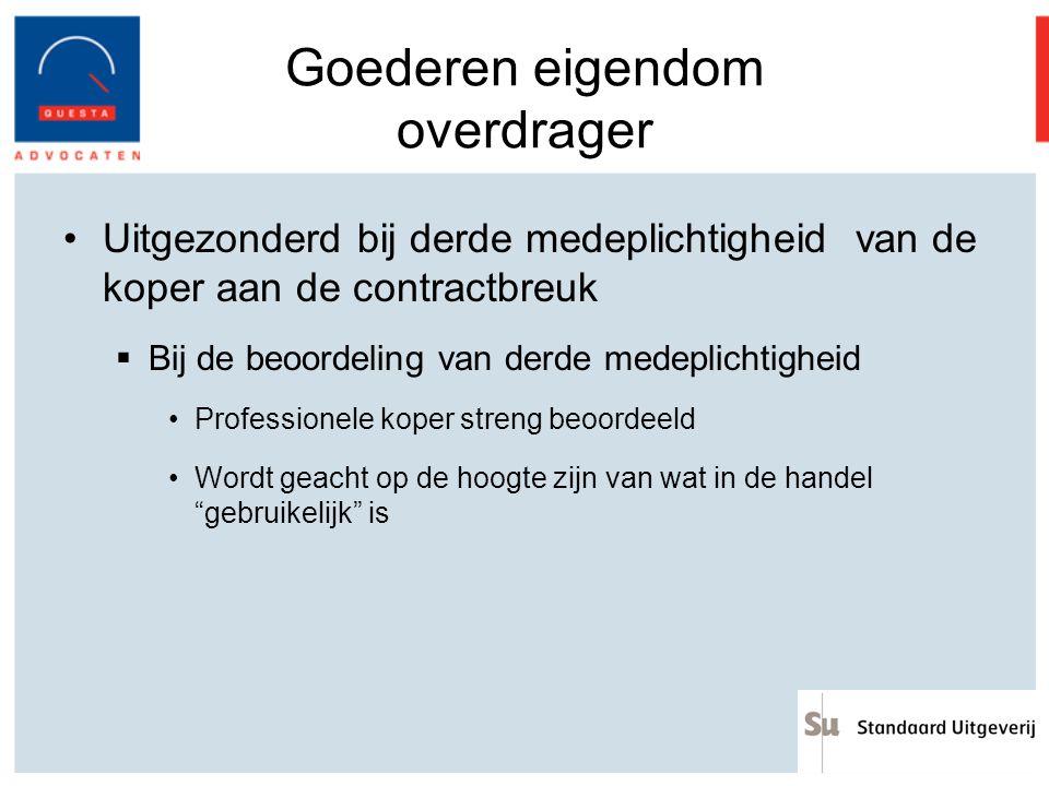 Goederen eigendom overdrager Uitgezonderd bij derde medeplichtigheid van de koper aan de contractbreuk  Bij de beoordeling van derde medeplichtigheid