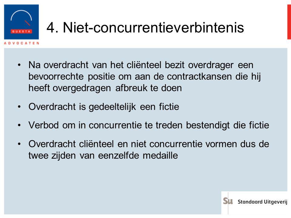 4. Niet-concurrentieverbintenis Na overdracht van het cliënteel bezit overdrager een bevoorrechte positie om aan de contractkansen die hij heeft overg