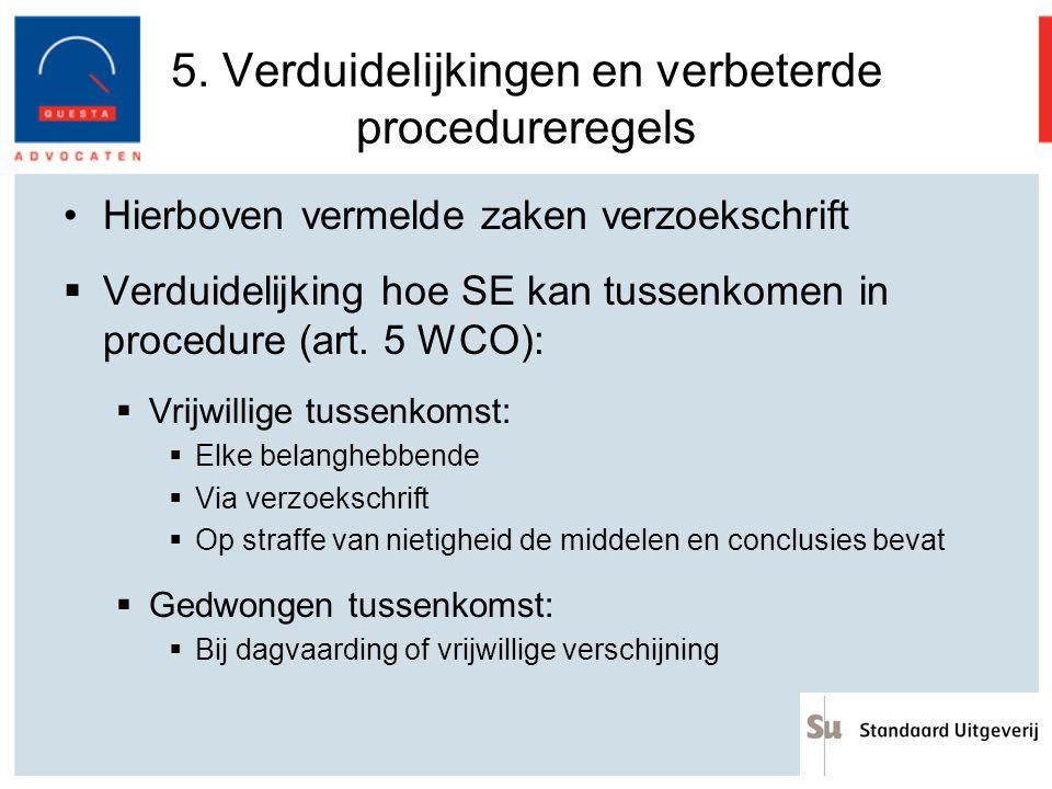 5. Verduidelijkingen en verbeterde procedureregels Hierboven vermelde zaken verzoekschrift  Verduidelijking hoe SE kan tussenkomen in procedure (art.