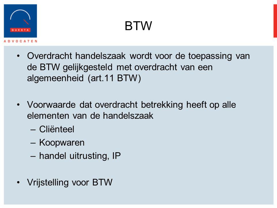 BTW Overdracht handelszaak wordt voor de toepassing van de BTW gelijkgesteld met overdracht van een algemeenheid (art.11 BTW) Voorwaarde dat overdrach