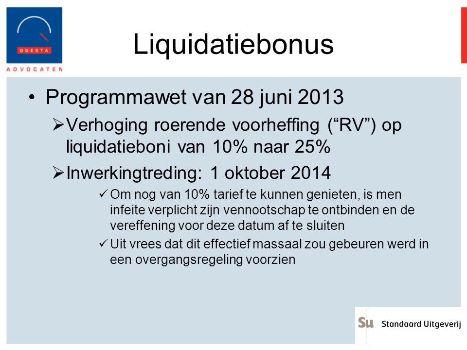 """Programmawet van 28 juni 2013  Verhoging roerende voorheffing (""""RV"""") op liquidatieboni van 10% naar 25%  Inwerkingtreding: 1 oktober 2014 Om nog van"""