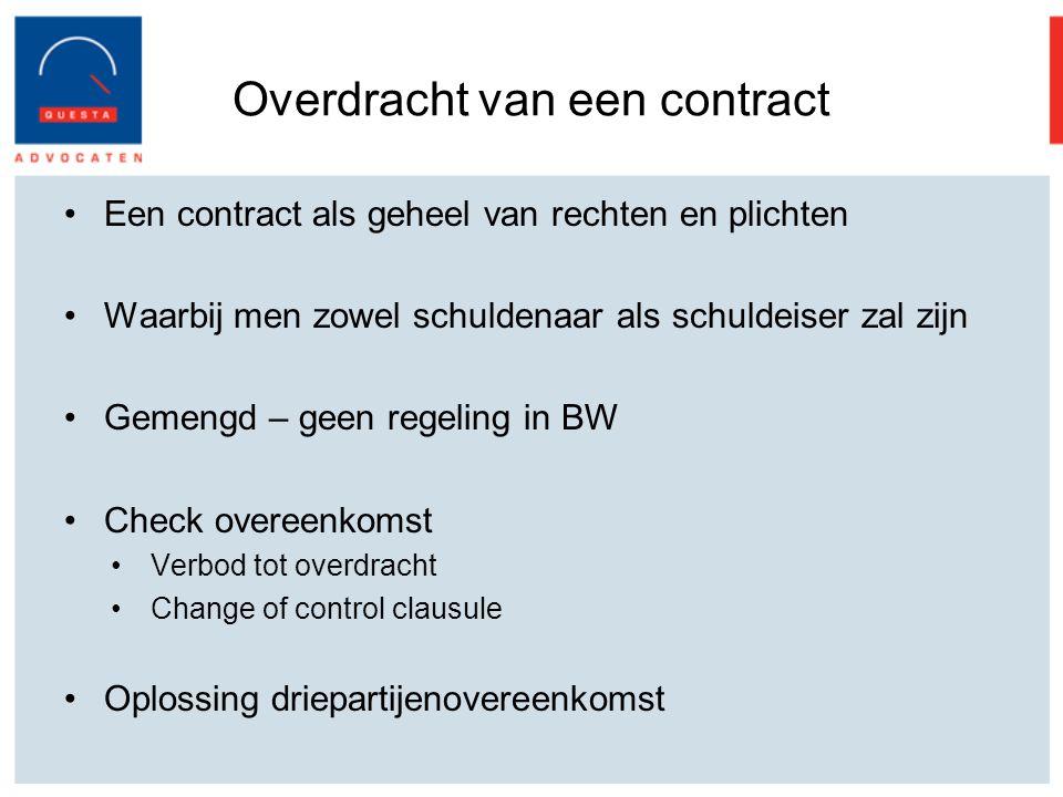 Overdracht van een contract Een contract als geheel van rechten en plichten Waarbij men zowel schuldenaar als schuldeiser zal zijn Gemengd – geen rege