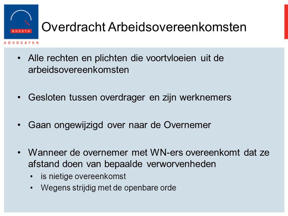 Overdracht Arbeidsovereenkomsten Alle rechten en plichten die voortvloeien uit de arbeidsovereenkomsten Gesloten tussen overdrager en zijn werknemers