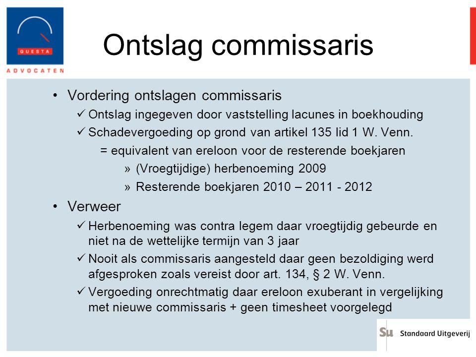 Ontslag commissaris Vordering ontslagen commissaris Ontslag ingegeven door vaststelling lacunes in boekhouding Schadevergoeding op grond van artikel 1