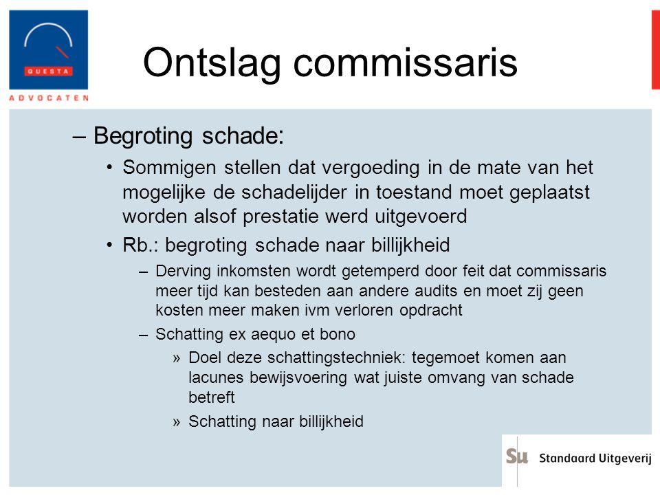 Ontslag commissaris –Begroting schade : Sommigen stellen dat vergoeding in de mate van het mogelijke de schadelijder in toestand moet geplaatst worden