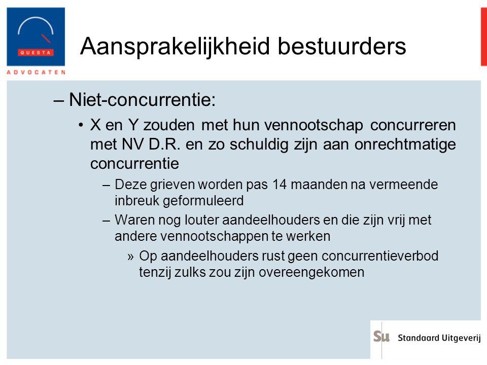 Aansprakelijkheid bestuurders –Niet-concurrentie: X en Y zouden met hun vennootschap concurreren met NV D.R. en zo schuldig zijn aan onrechtmatige con