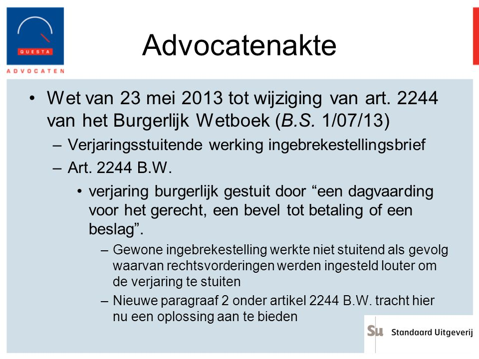 Advocatenakte Wet van 23 mei 2013 tot wijziging van art. 2244 van het Burgerlijk Wetboek (B.S. 1/07/13) –Verjaringsstuitende werking ingebrekestelling