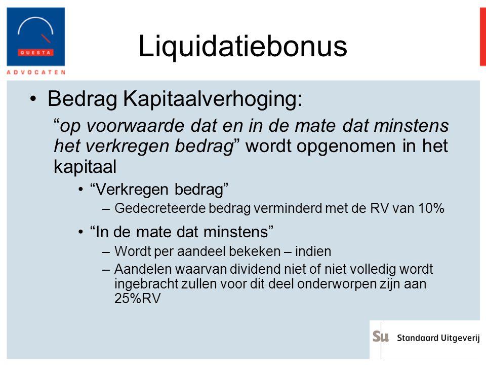 """Liquidatiebonus Bedrag Kapitaalverhoging: """"op voorwaarde dat en in de mate dat minstens het verkregen bedrag"""" wordt opgenomen in het kapitaal """"Verkreg"""