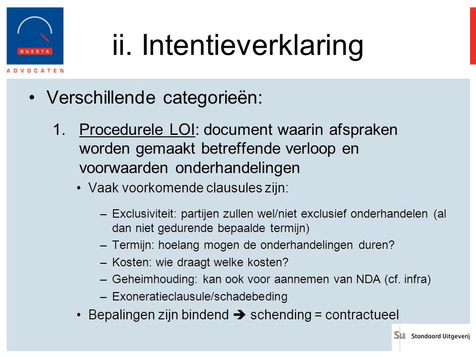 ii. Intentieverklaring Verschillende categorieën: 1.Procedurele LOI: document waarin afspraken worden gemaakt betreffende verloop en voorwaarden onder
