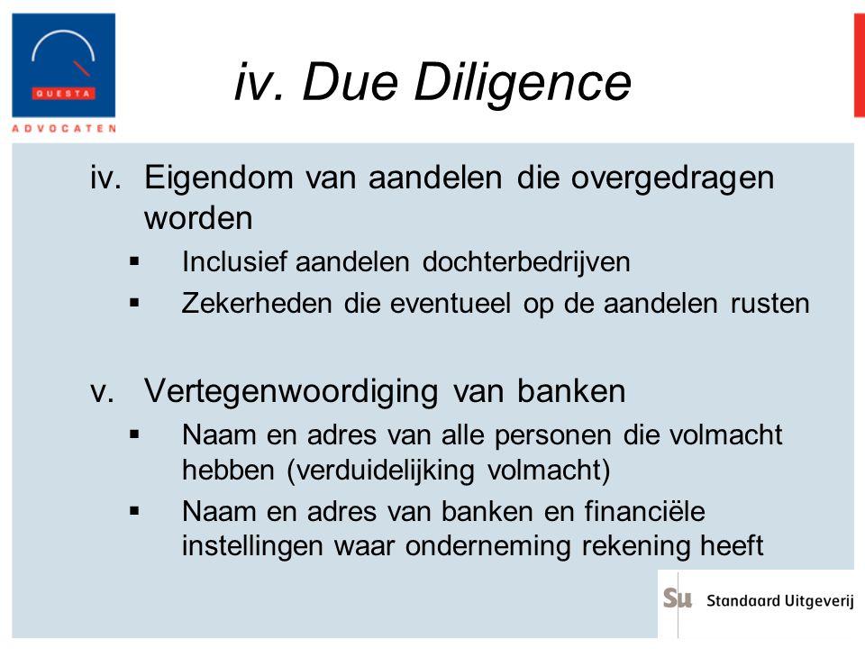 iv. Due Diligence iv.Eigendom van aandelen die overgedragen worden  Inclusief aandelen dochterbedrijven  Zekerheden die eventueel op de aandelen rus